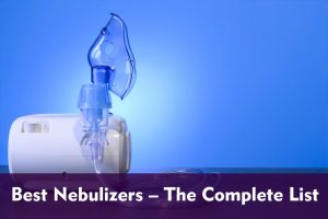 Best Nebulizers The Complete List